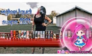 migliori liquidi svapo 2021 migliori liquidi svapo 2021 liquidi sigaretta elettronica recensioni
